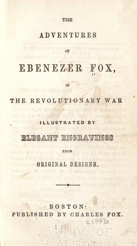 Download The adventures of Ebenezer Fox in the Revolutionary War
