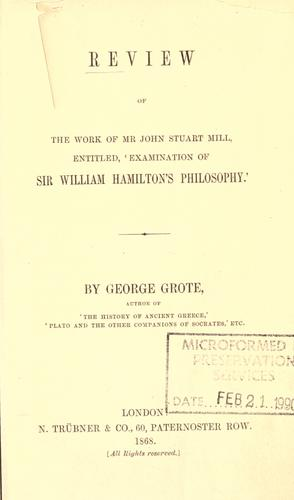 Review of the work of Mr. John Stuart Mill, entitled, 'Examination of Sir William Hamilton's philosophy'