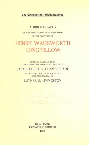 Download A bibliography of the first editions in book form of the writings of Henry Wadsworth Longfellow