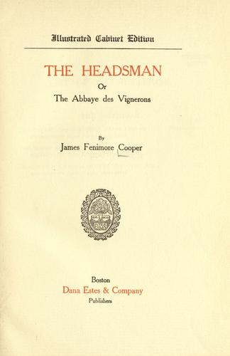 Download The headsman ; or, The abbaye des Vignerons