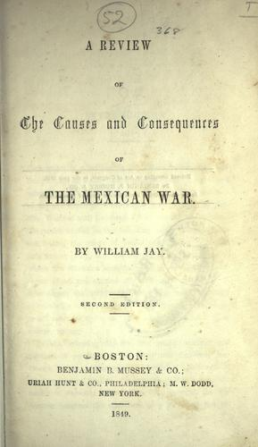 Download A review of the causes and consequences of the Mexican war.