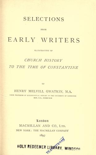 Download Selections from early writers illustrative of church history to the time of Constantine.