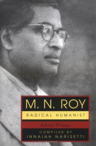 M.N. Roy: Radical Humanist by Innaiah, N.