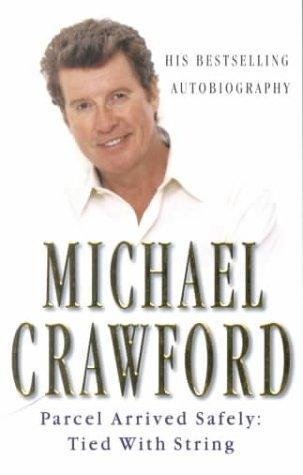 Michael Crawford - Parcel Arrived Safely