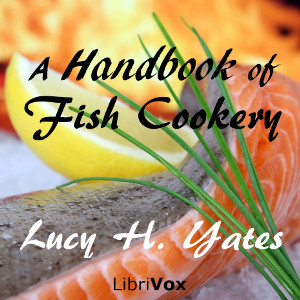 Handbook of Fish Cookery(11810) by Lucy H. Yates audiobook cover art image on Bookamo