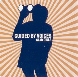 Glad Girls by Guided by Voices