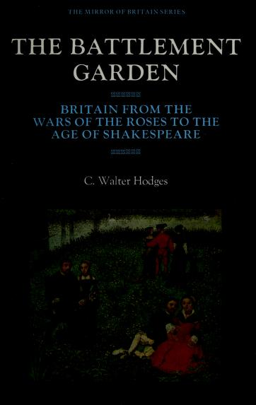 Battlement Garden Britain From the Wars (The Mirror of Britain Series) by C.Walter Hodges