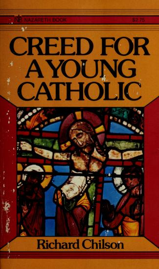 Cover of: Creed for a young Catholic | Richard Chilson