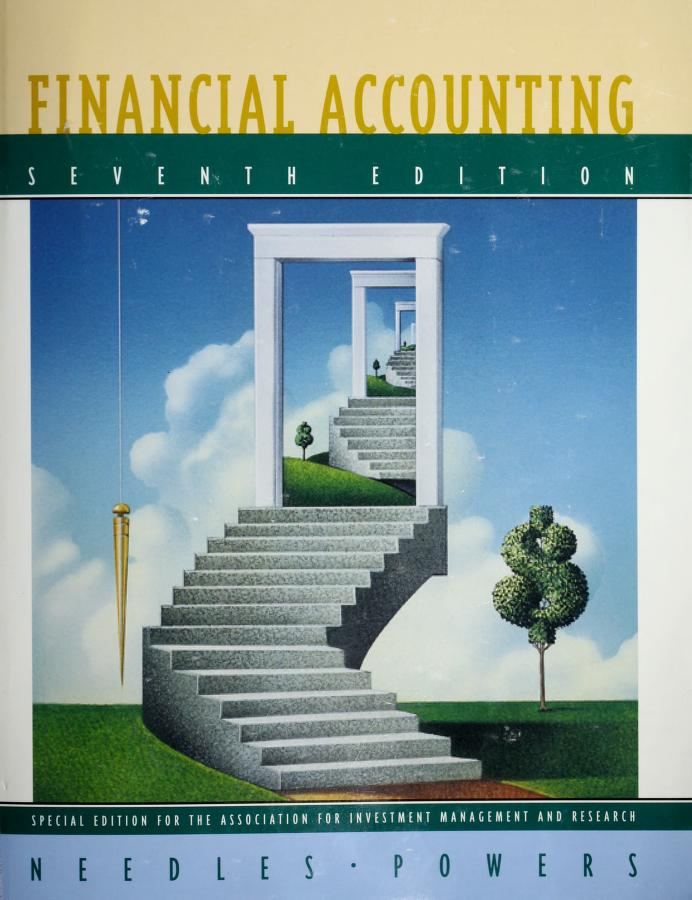 Financial Accounting, Seventh Edition, Custom Publication by Belverd E. Needles
