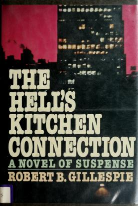 Cover of: The Hell's Kitchen connection   Robert B. Gillespie
