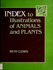 Cover of: Index to illustrations of animals and plants | Beth Clewis