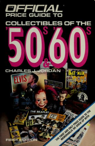 Cover of: Official Price Guide to Collectibles of the '50s & '60s | House Of Collectibles