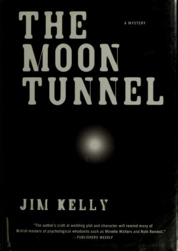 The moon tunnel by Kelly, Jim