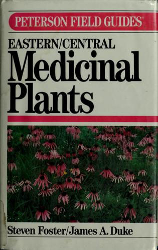 A field guide to medicinal plants by Steven Foster
