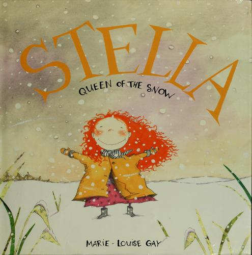 Stella, queen of the snow by Marie-Louise Gay