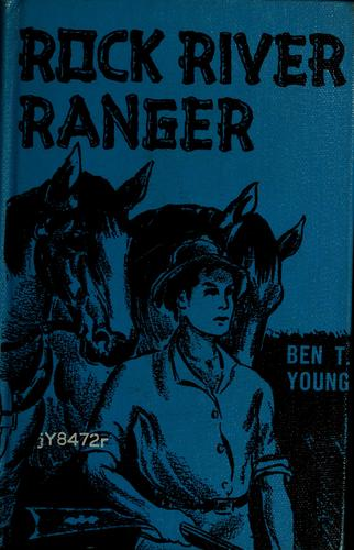 Rock River ranger by Ben T. Young