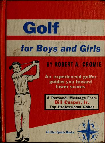 Golf for boys and girls by Cromie, Robert