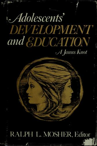 Adolescents' development and education by Ralph L. Mosher