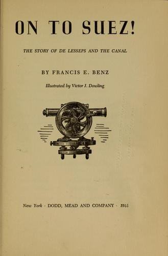 On to Suez! by Francis E. Benz