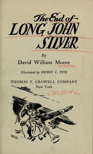 The end of Long John Silver by David William Moore, David William Moore