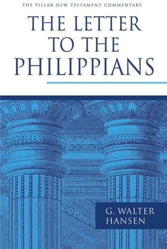 The letter to the Philippians by G. Walter Hansen