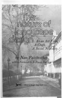 The nature of landscape design: as an art form, a craft, a social necessity by Nan Fairbrother