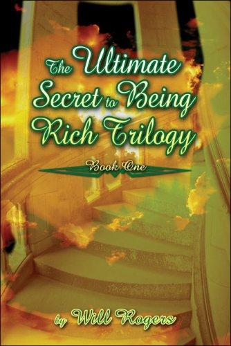 The Ultimate Secret to Being Rich Trilogy by Will Rogers