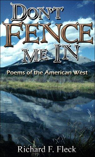 Don't Fence Me In by Richard F. Fleck