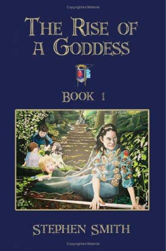 The Rise of a Goddess by Stephen Smith