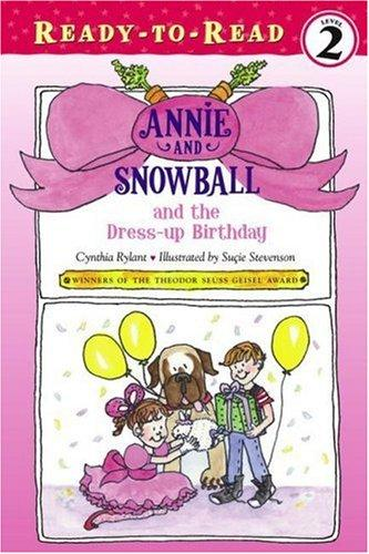 Annie and Snowball and the Dress-up Birthday (Annie and Snowball Ready-to-Read) by Cynthia Rylant