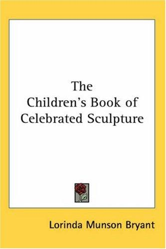 The Children's Book of Celebrated Sculpture