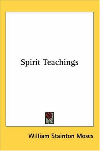 Spirit teachings by William Stainton Moses