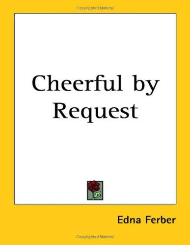 Cheerful By Request