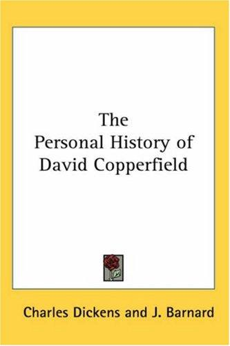 The Personal History of David Copperfield by Charles Dickens