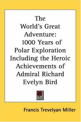 The World's Great Adventure by Francis Trevelyan Miller
