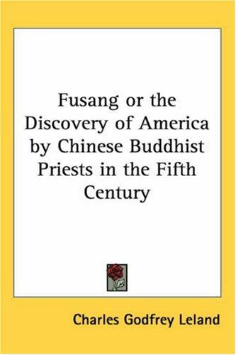 Fusang or the Discovery of America by Chinese Buddhist Priests in the Fifth Century