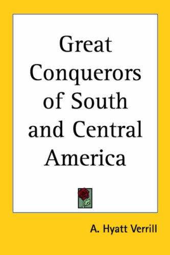 Great Conquerors of South And Central America
