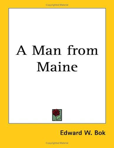 A Man from Maine by Edward William Bok