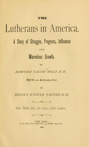The Lutherans in America by Edmund Jacob Wolf