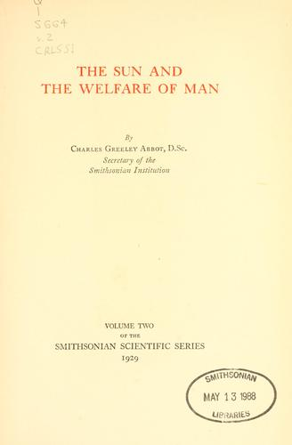 The sun and the welfare of man by C. G. Abbot
