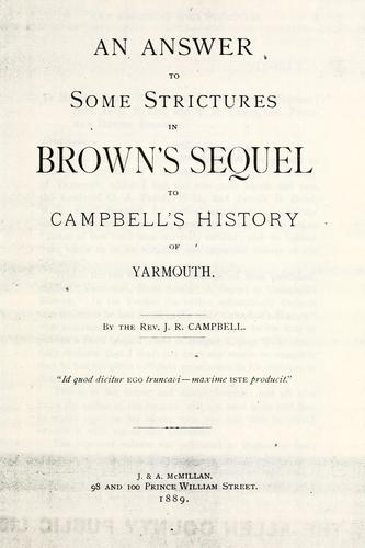 An answer to some strictures in Brown's Sequel to Campbell's History of Yarmouth by Campbell, J. R.