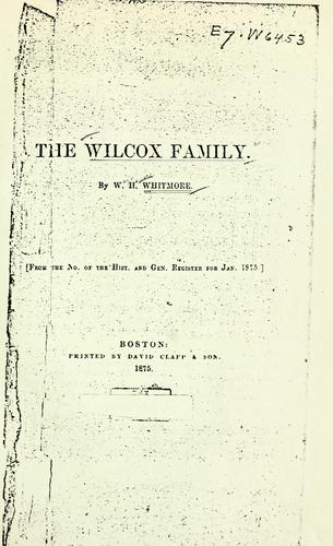 The Wilcox family by Whitmore, William Henry