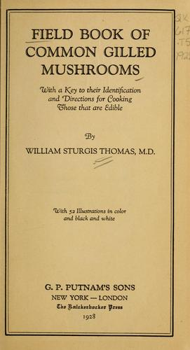 Field book of common gilled mushrooms by William Sturgis Thomas
