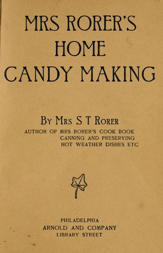Home candy making by Rorer, Sarah Tyson (Heston) Mrs.