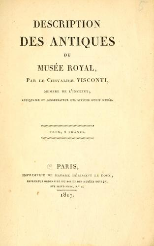 Description des antiques du musée royal by Ennio Quirino Visconti