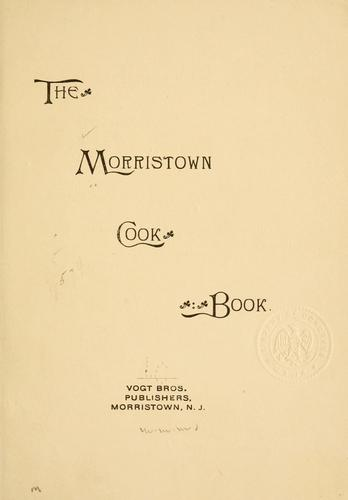 The Morristown cook book. by