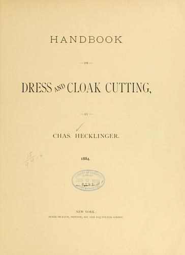 Handbook on dress and cloak cutting by Charles Hecklinger
