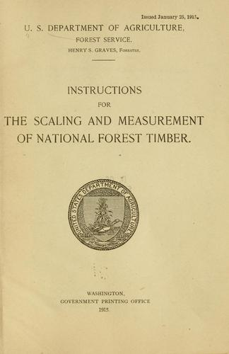 Instructions for the scaling and measurement of national forest timber by United States. Forest Service.