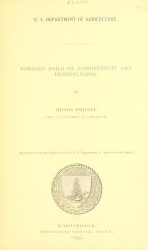 Tobacco soils Connecticut and Pennsylvania by Milton Whitney
