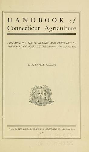 Handbook of Connecticut agriculture by Connecticut. State Board of Agriculture.